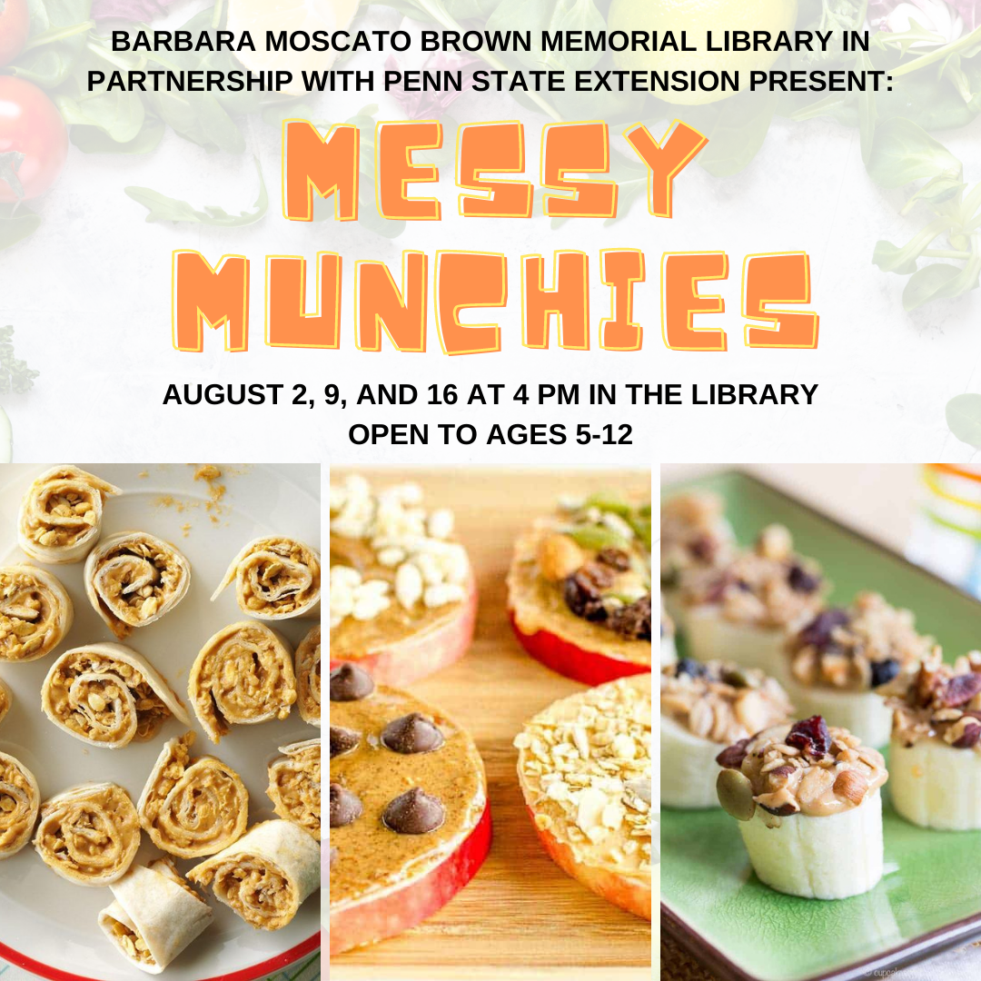 Image of program flyer called Messy Munchies. Insert images show three snacks that will be made, pinwheels, apple snacks and banana bites.
